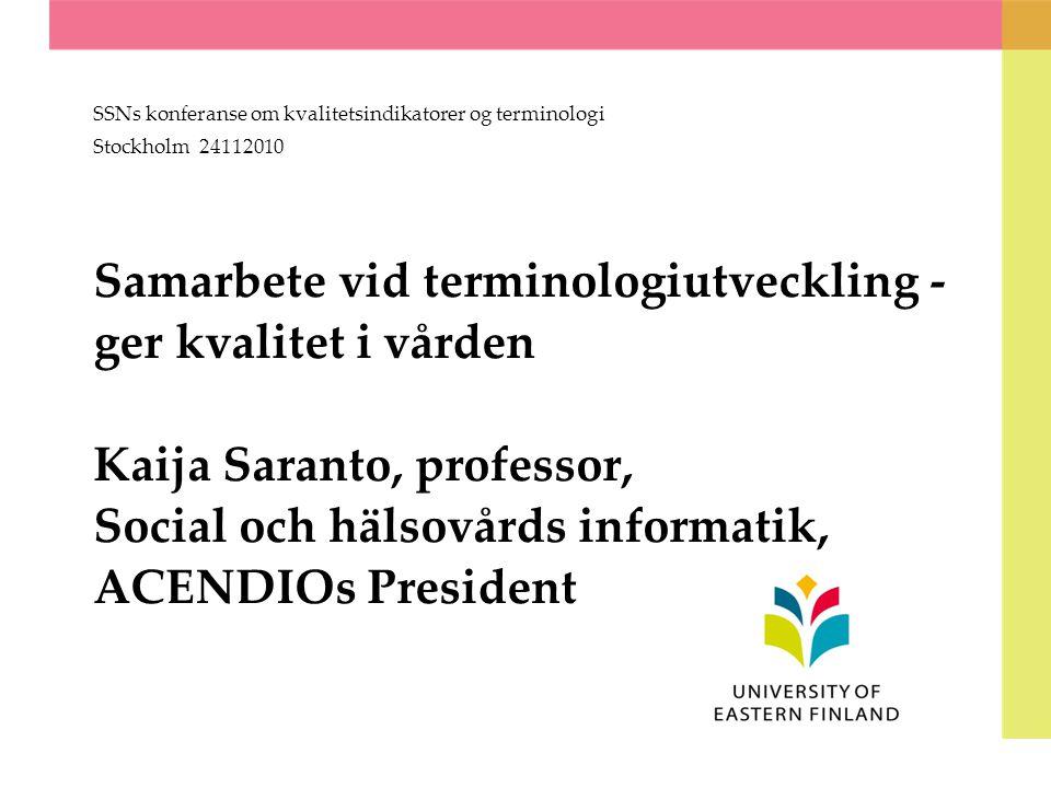 SSN Kvalitetsindikatorer och terminologi 24.11.2010