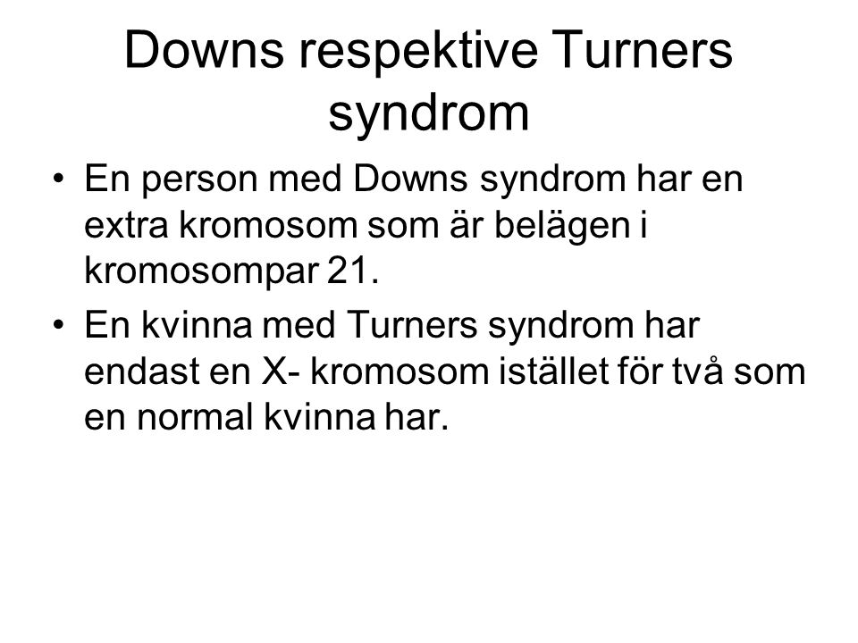 Downs respektive Turners syndrom