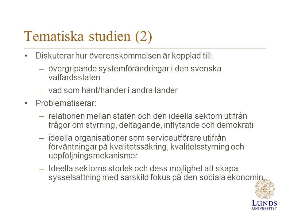 Tematiska studien (2) Diskuterar hur överenskommelsen är kopplad till: