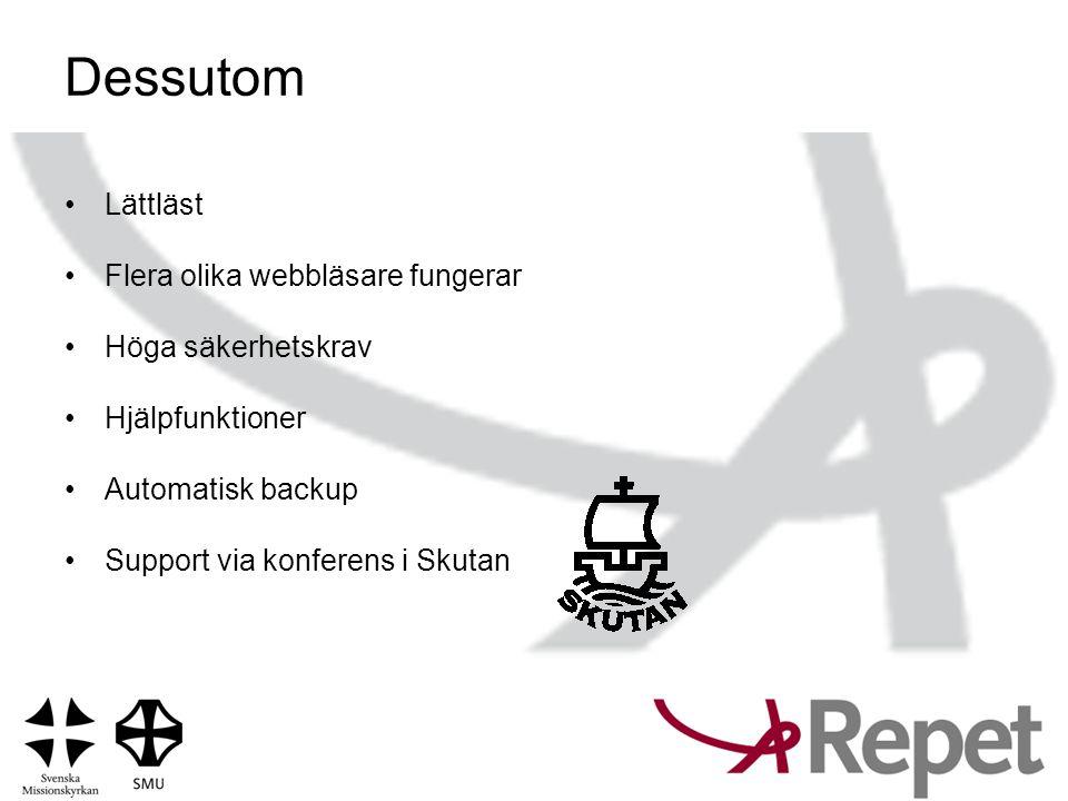 Dessutom Lättläst Flera olika webbläsare fungerar Höga säkerhetskrav