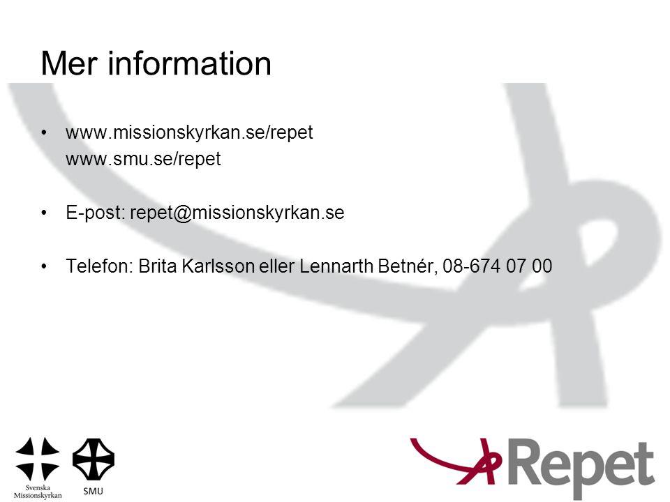 Mer information www.missionskyrkan.se/repet www.smu.se/repet