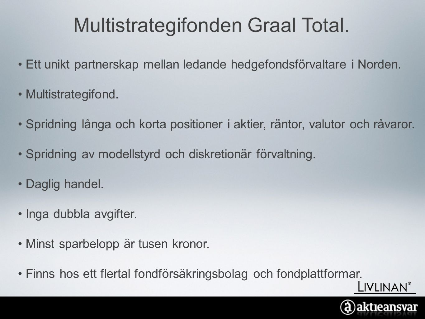 Multistrategifonden Graal Total.