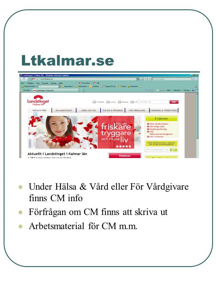 Ltkalmar.se Under Hälsa & Vård eller För Vårdgivare finns CM info
