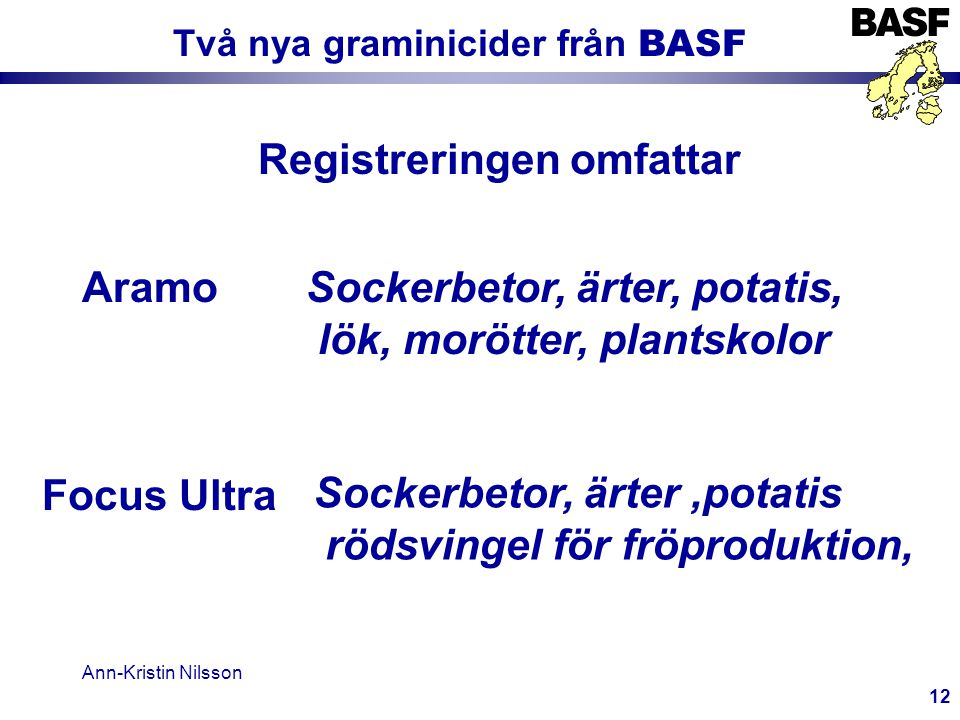 Två nya graminicider från BASF Registreringen omfattar