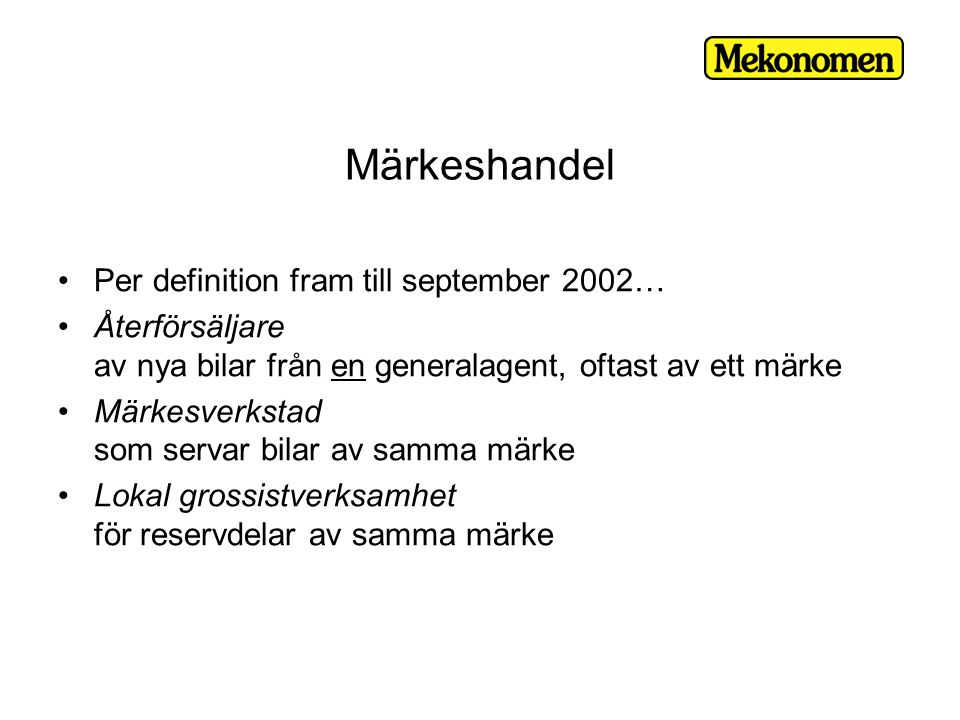 Märkeshandel Per definition fram till september 2002…