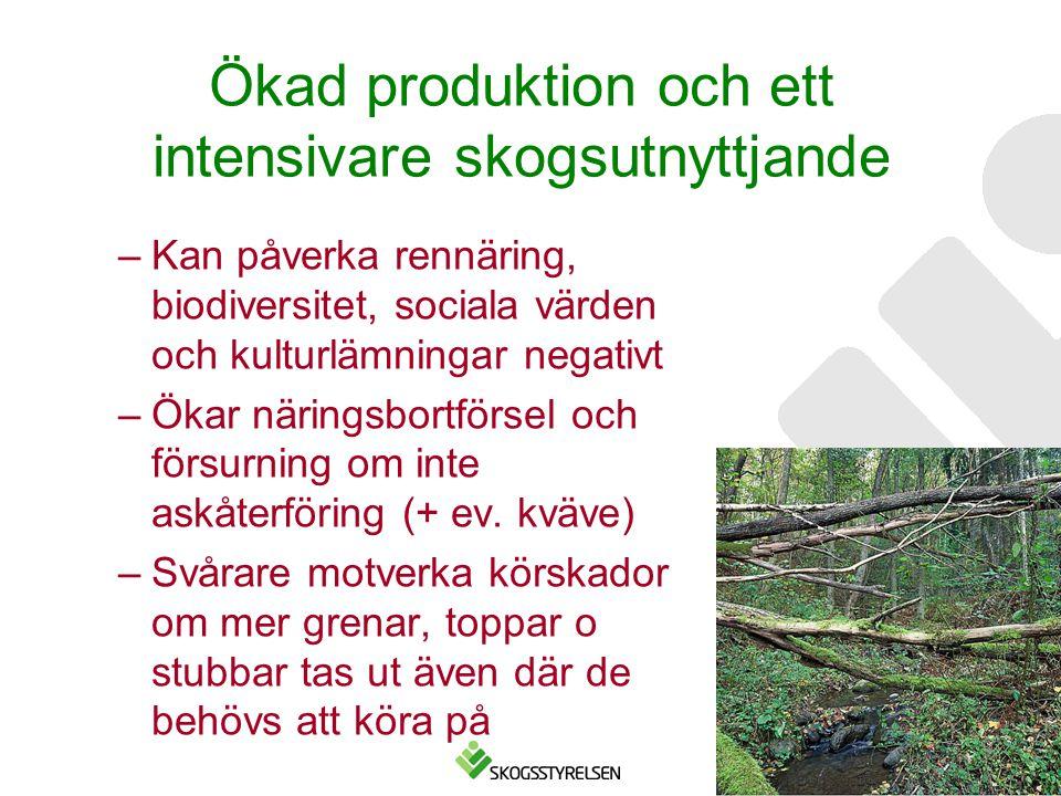 Ökad produktion och ett intensivare skogsutnyttjande