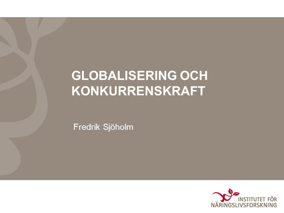 GLOBALISERING OCH KONKURRENSKRAFT