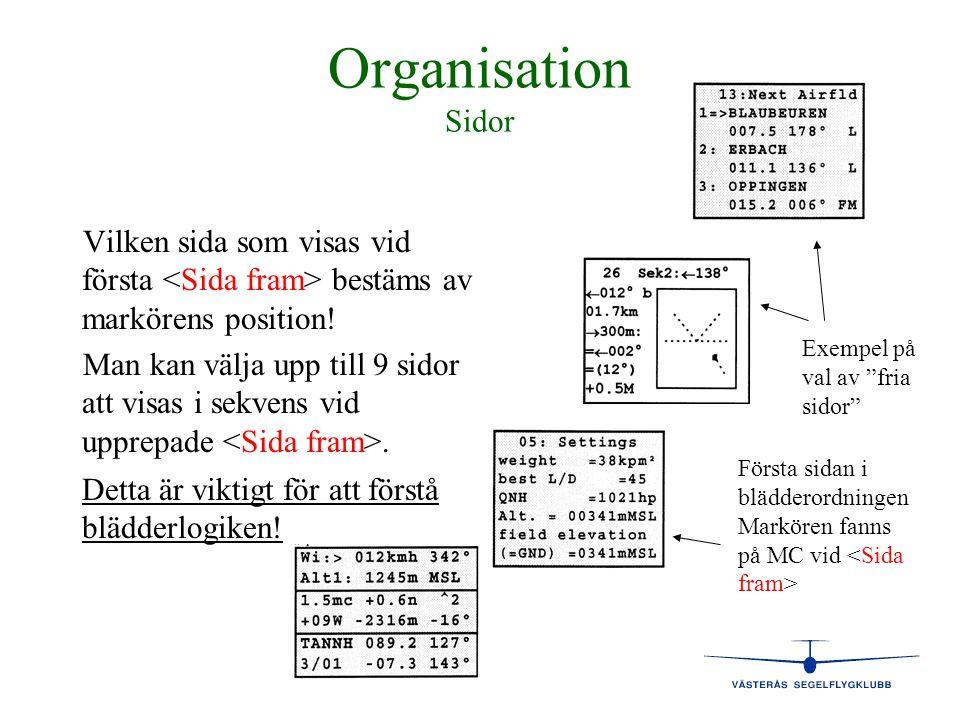 Organisation Sidor Vilken sida som visas vid första <Sida fram> bestäms av markörens position!