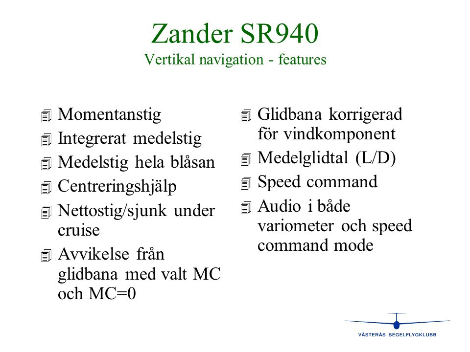 Zander SR940 Vertikal navigation - features