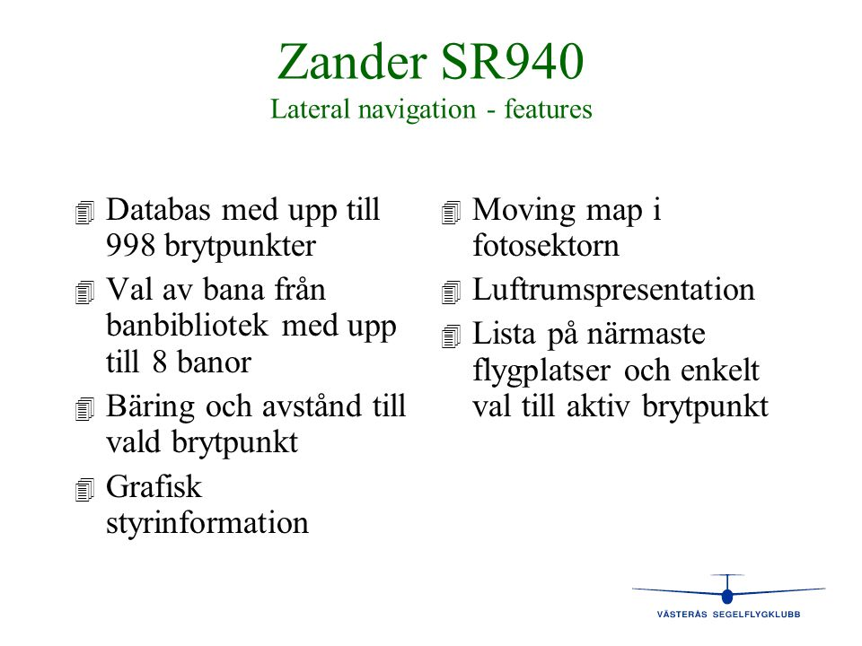 Zander SR940 Lateral navigation - features