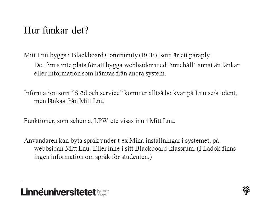 Hur funkar det Mitt Lnu byggs i Blackboard Community (BCE), som är ett paraply.