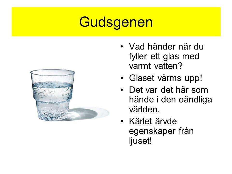 Gudsgenen Vad händer när du fyller ett glas med varmt vatten