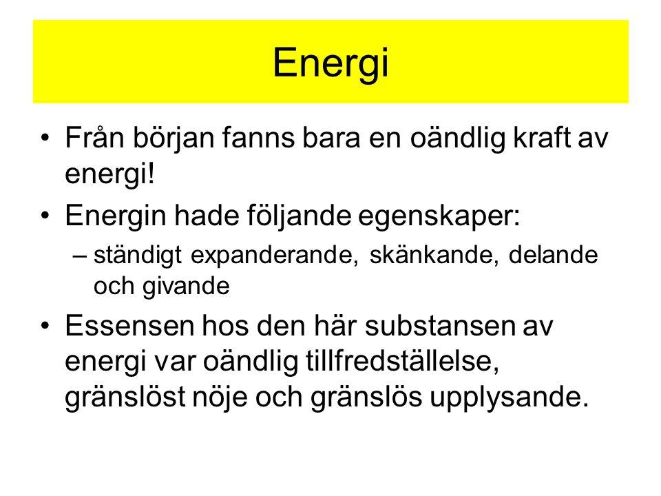 Energi Från början fanns bara en oändlig kraft av energi!