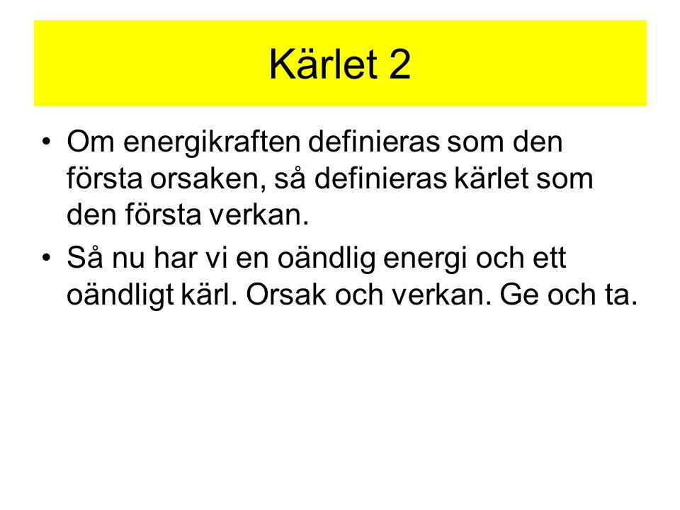Kärlet 2 Om energikraften definieras som den första orsaken, så definieras kärlet som den första verkan.