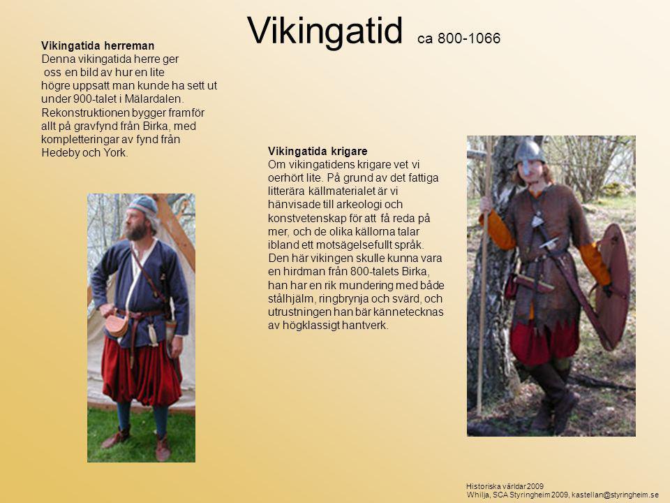 Vikingatid ca 800-1066 Vikingatida herreman