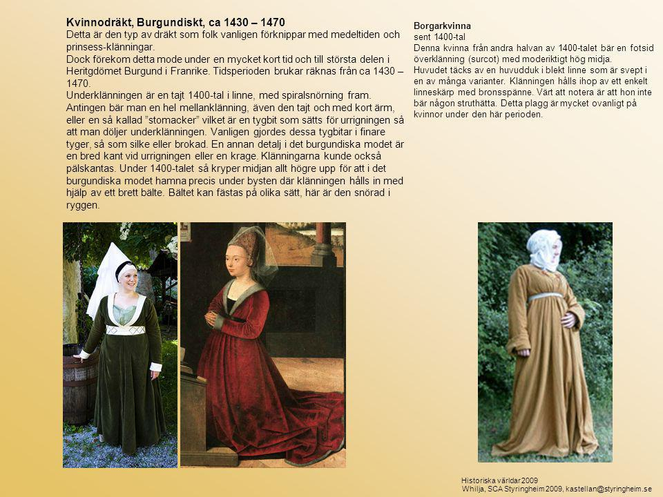 Kvinnodräkt, Burgundiskt, ca 1430 – 1470