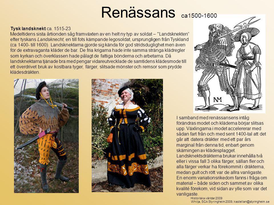 Renässans ca1500-1600 Kvinnodräkt, landsknekt, ca 1480-1590