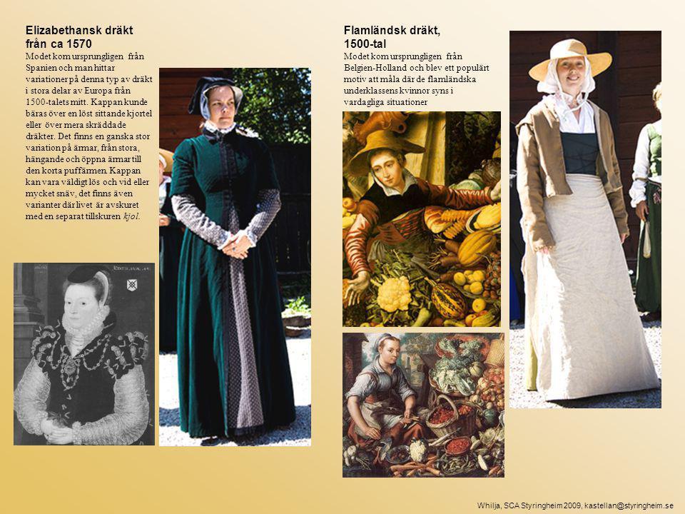 Elizabethansk dräkt från ca 1570 Flamländsk dräkt, 1500-tal