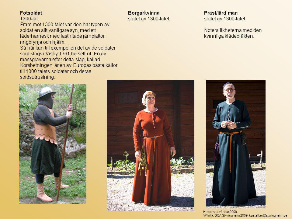 Notera likheterna med den kvinnliga klädedräkten.