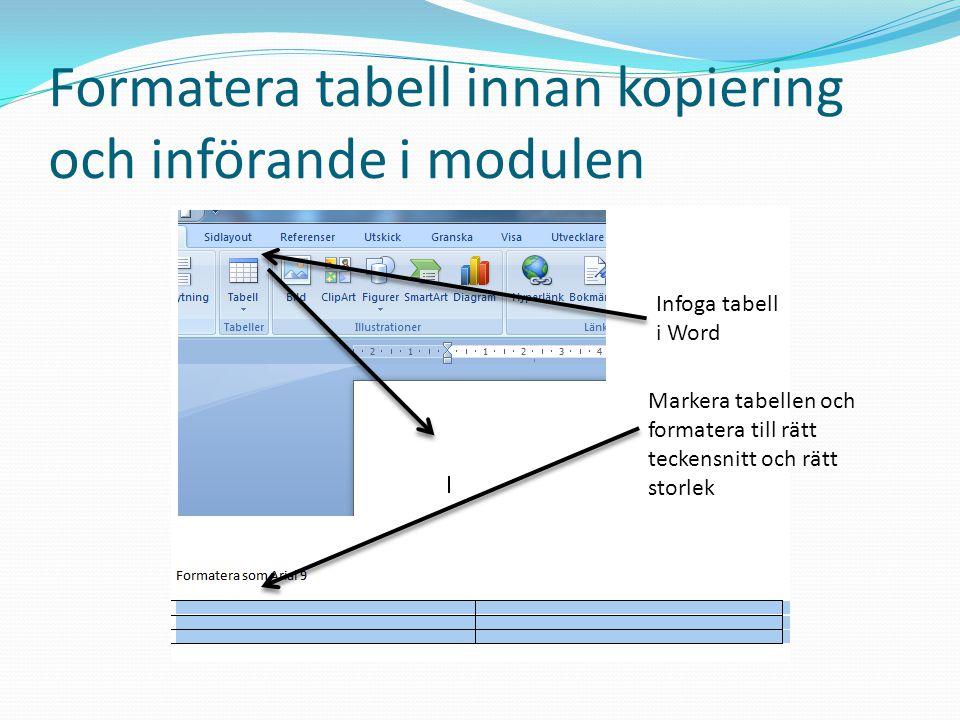 Formatera tabell innan kopiering och införande i modulen