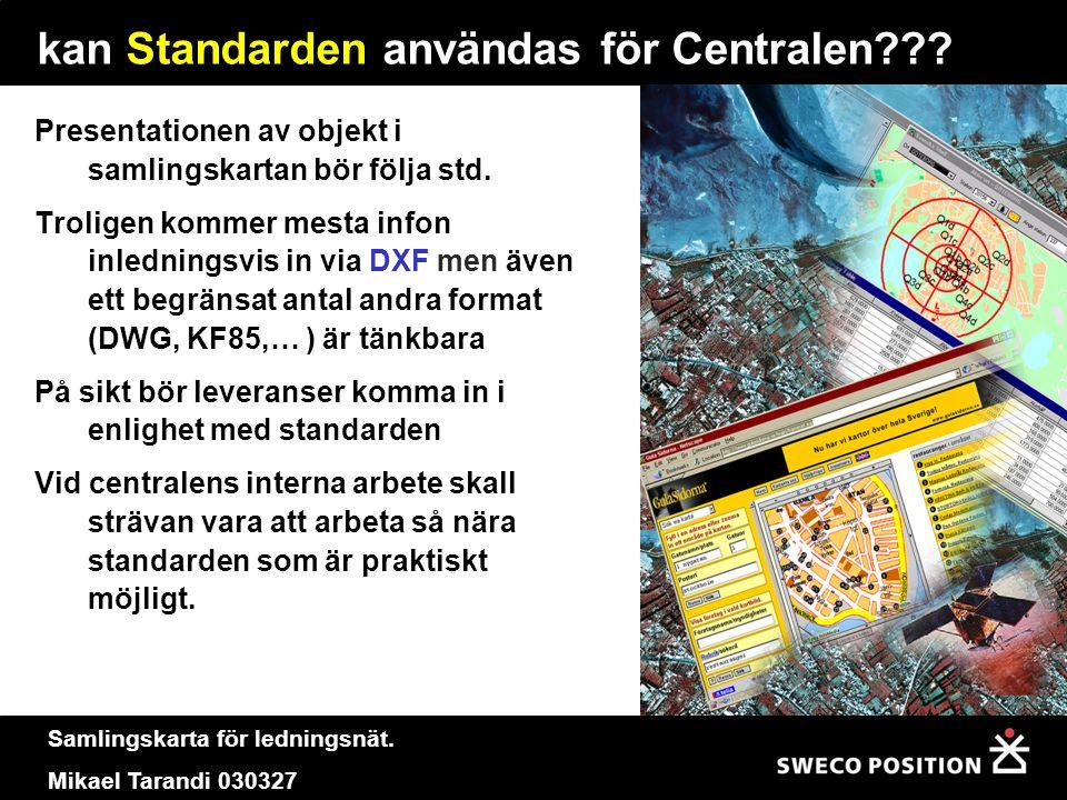 kan Standarden användas för Centralen