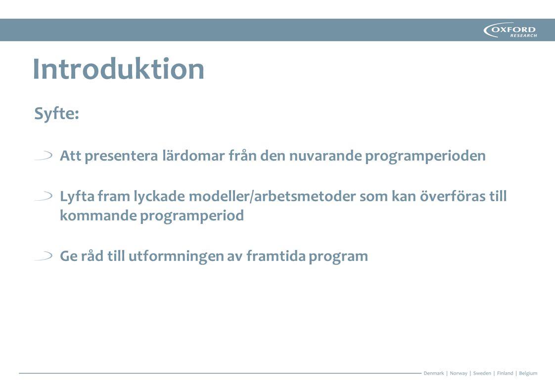 Introduktion Syfte: Att presentera lärdomar från den nuvarande programperioden.
