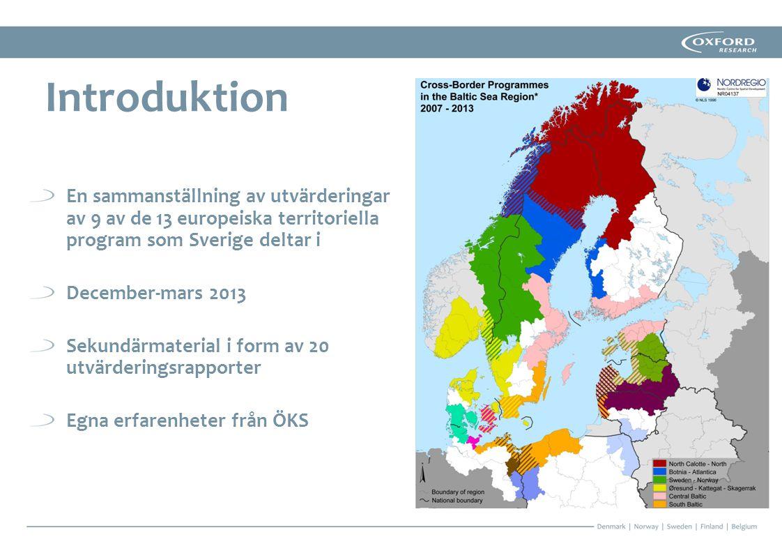 Introduktion En sammanställning av utvärderingar av 9 av de 13 europeiska territoriella program som Sverige deltar i.