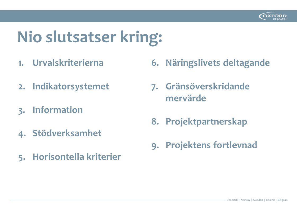 Nio slutsatser kring: Urvalskriterierna Indikatorsystemet Information