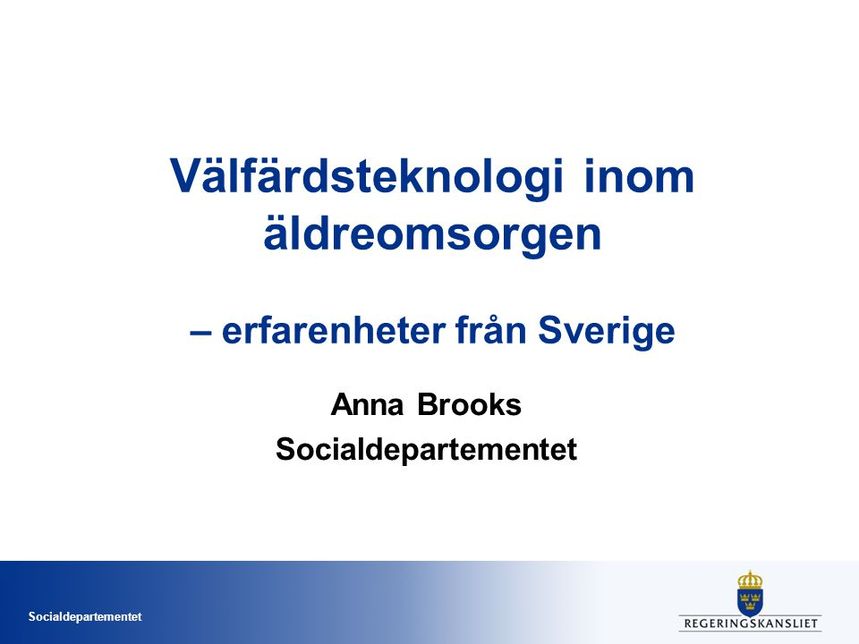 Välfärdsteknologi inom äldreomsorgen – erfarenheter från Sverige