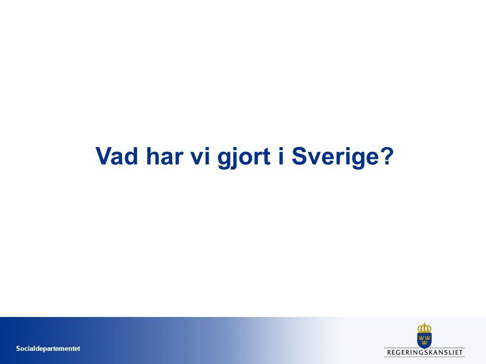 Vad har vi gjort i Sverige