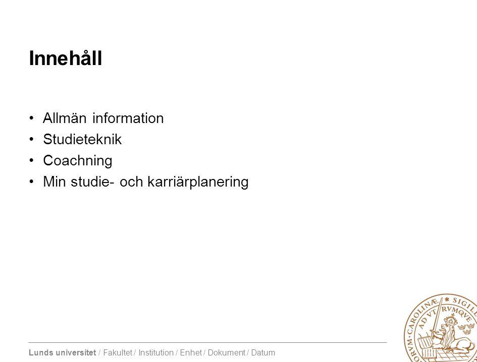 Innehåll Allmän information Studieteknik Coachning