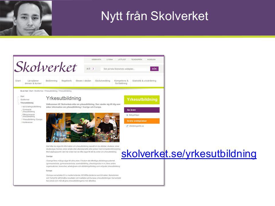 Nytt från Skolverket skolverket.se/yrkesutbildning