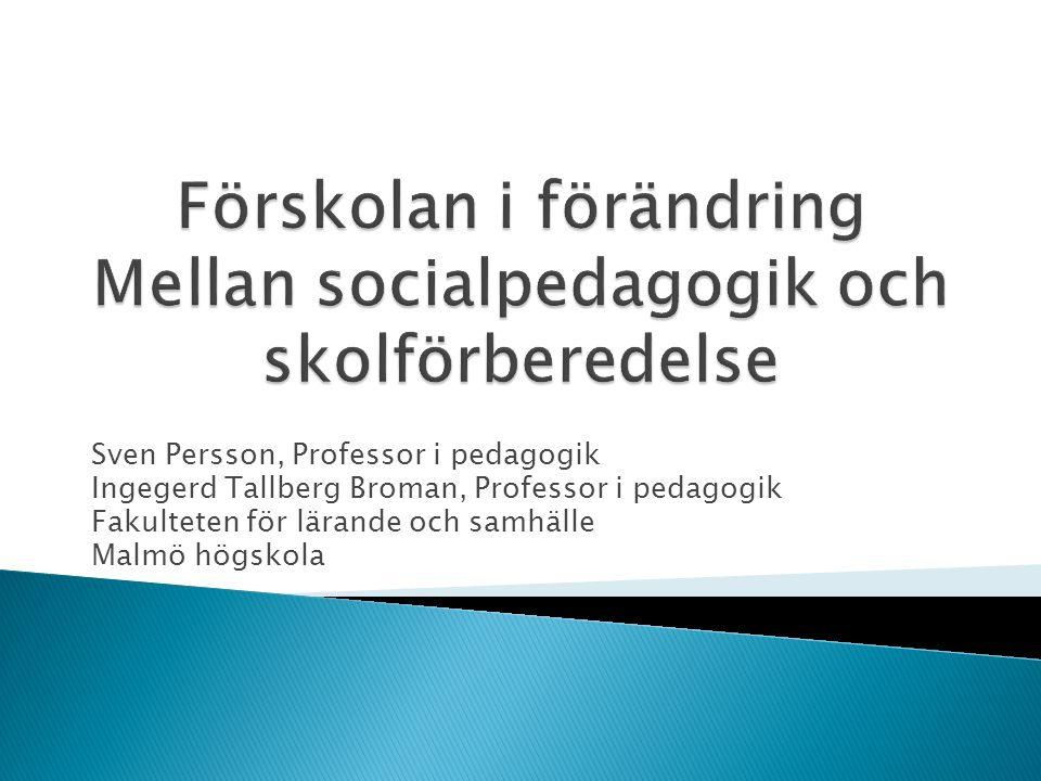 Förskolan i förändring Mellan socialpedagogik och skolförberedelse