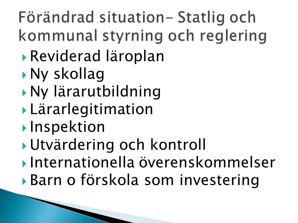 Förändrad situation- Statlig och kommunal styrning och reglering