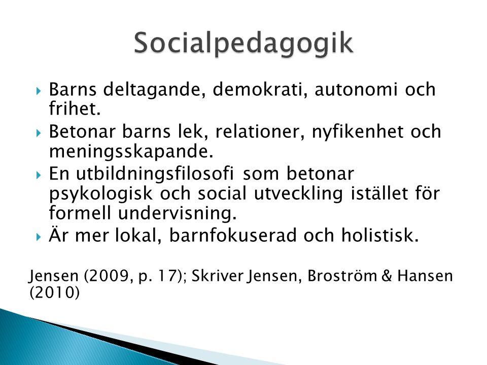 Socialpedagogik Barns deltagande, demokrati, autonomi och frihet.