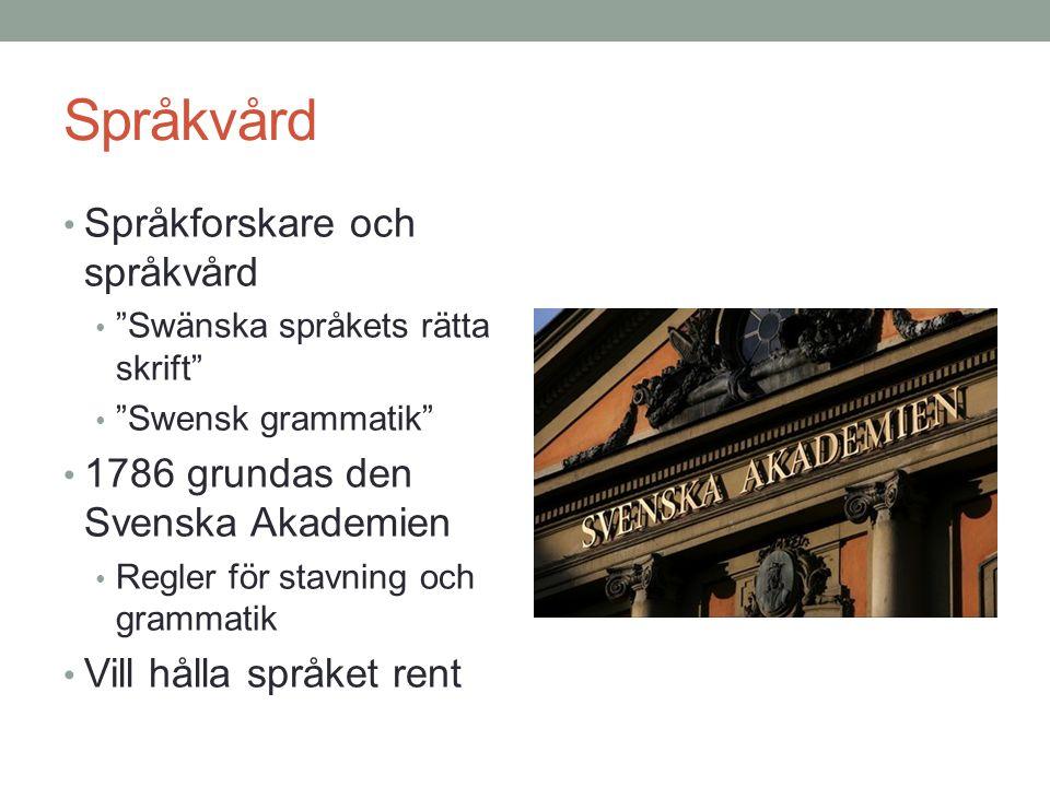 Språkvård Språkforskare och språkvård