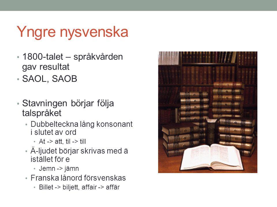 Yngre nysvenska 1800-talet – språkvården gav resultat SAOL, SAOB