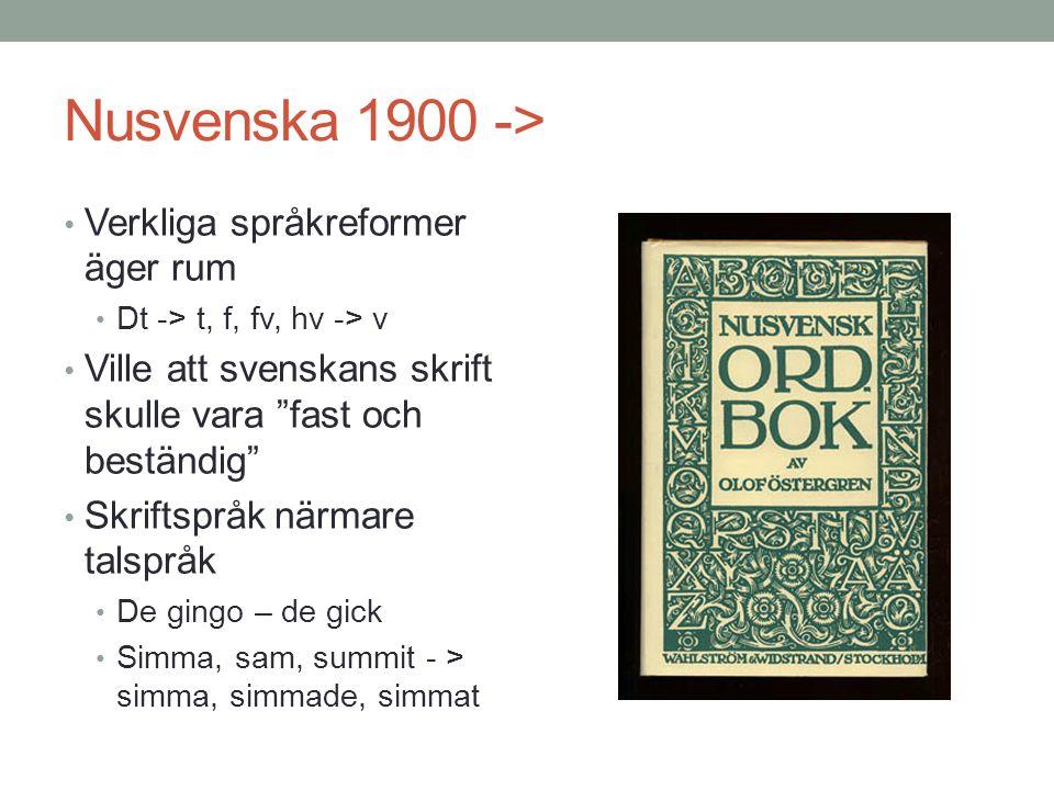 Nusvenska 1900 -> Verkliga språkreformer äger rum