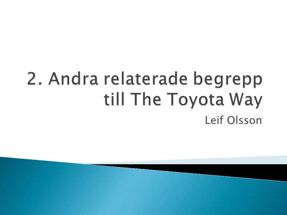 2. Andra relaterade begrepp till The Toyota Way