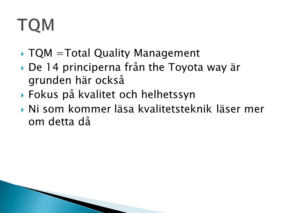 TQM TQM =Total Quality Management