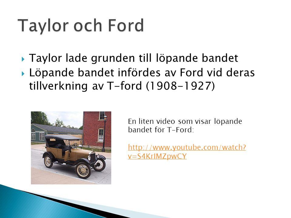 Taylor och Ford Taylor lade grunden till löpande bandet