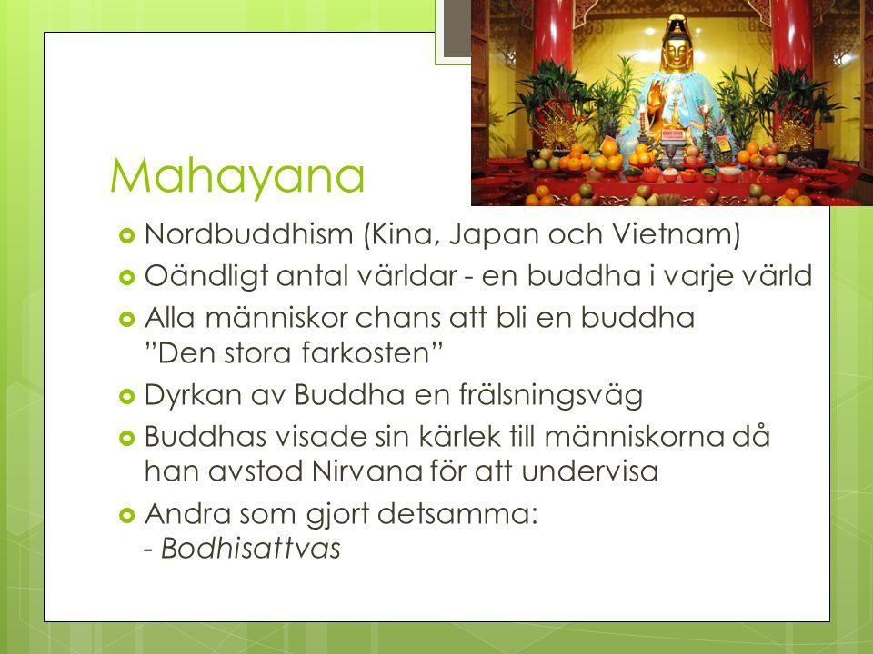 Mahayana Nordbuddhism (Kina, Japan och Vietnam)