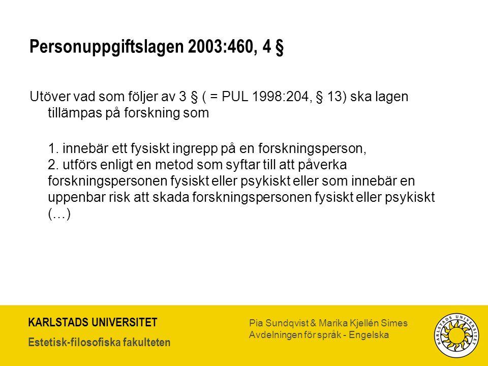 Personuppgiftslagen 2003:460, 4 §