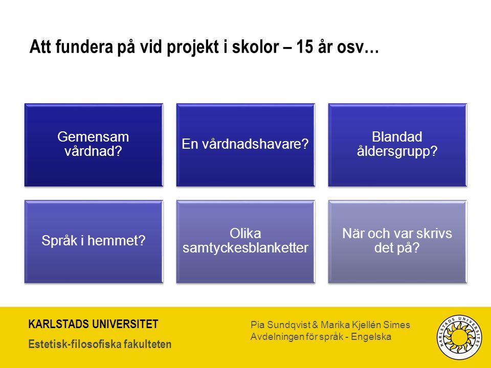 Att fundera på vid projekt i skolor – 15 år osv…