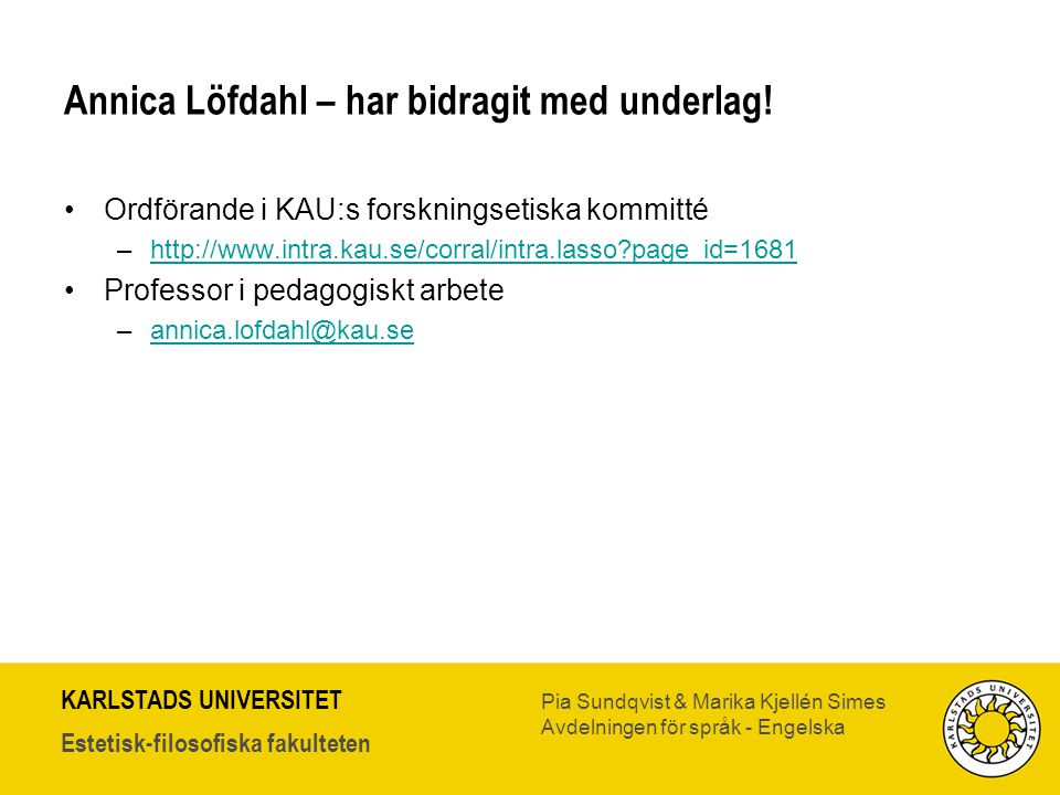 Annica Löfdahl – har bidragit med underlag!