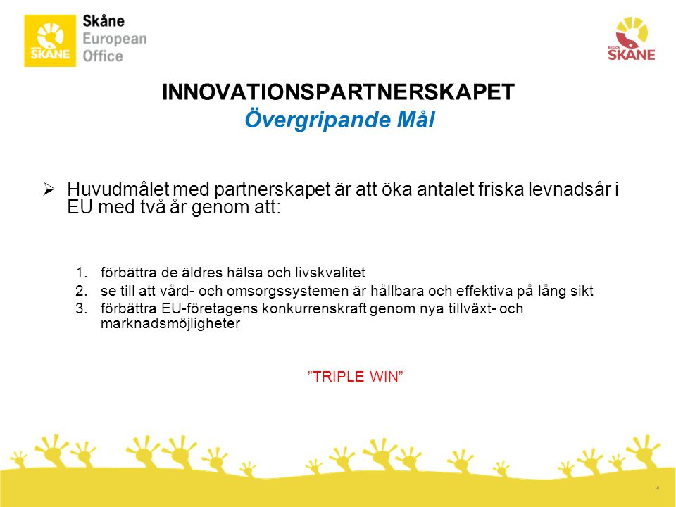 INNOVATIONSPARTNERSKAPET Övergripande Mål