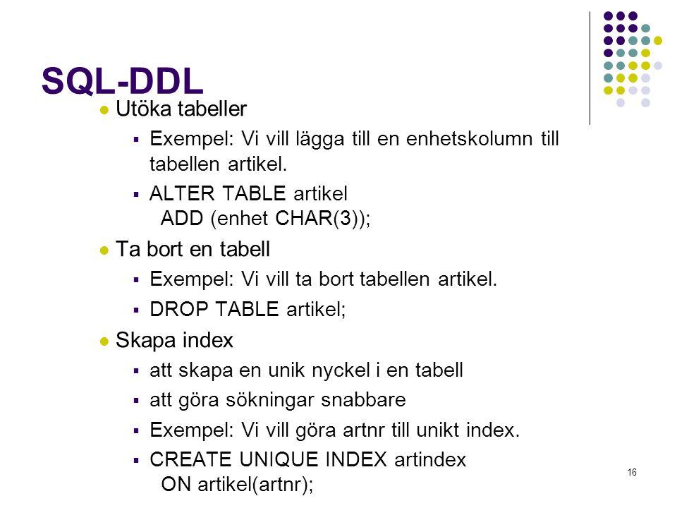 SQL-DDL Utöka tabeller Ta bort en tabell Skapa index