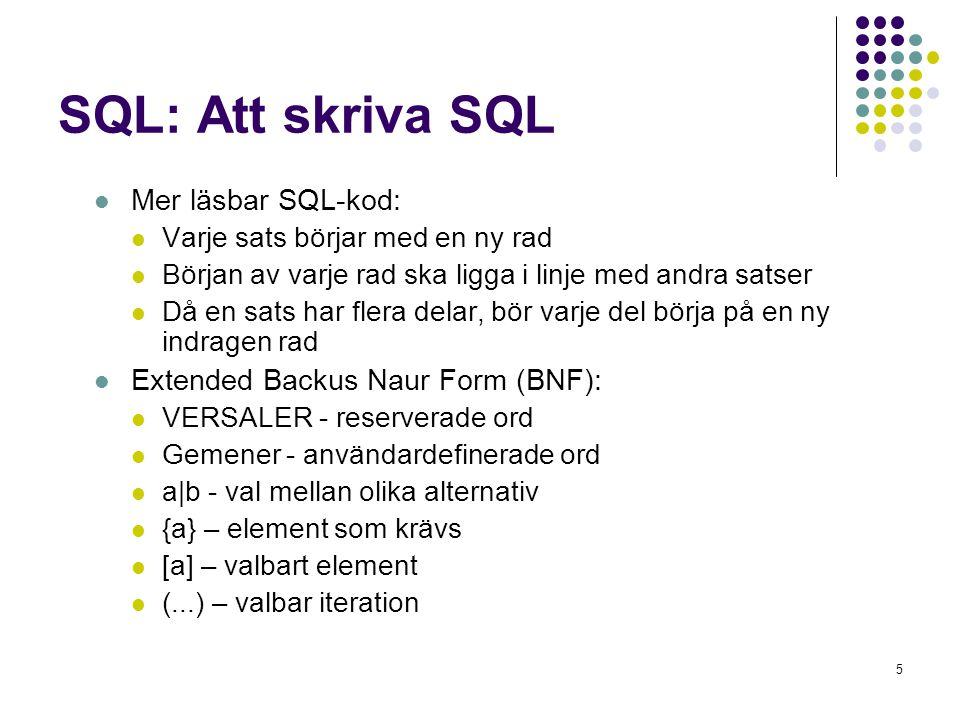 SQL: Att skriva SQL Mer läsbar SQL-kod: