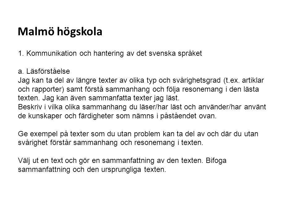 Malmö högskola 1. Kommunikation och hantering av det svenska språket