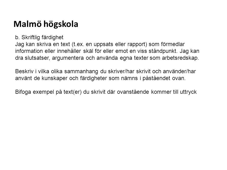 Malmö högskola b. Skriftlig färdighet